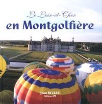 Jean Becker - Le Loir-et-Cher en montgolfière.
