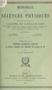 Jean Becquerel et  Académie des sciences de Paris - Propriétés magnétiques générales de divers composés des éléments du groupe du fer.