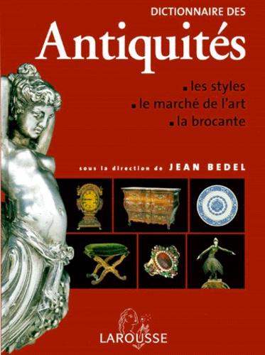 Jean Bedel et  Collectif - Dictionnaire des antiquités.