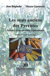 Jean Beigbeder et Maryse Carraretto - Les maïs anciens des Pyrénées - Savoirs et savoir-faire traditionnels.