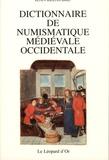 Jean Belaubre - Dictionnaire de numismatique médiévale occidentale.