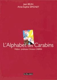 Jean Belin et Anne-Sophie Simonet - L'Alphabet des Carabins.