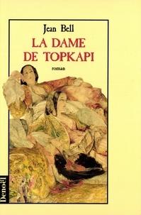 Jean Bell - La dame de Topkapi.