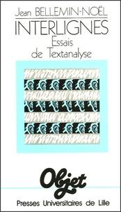 Jean Bellemin-Noël - Interlignes - Essais de textanalyse.