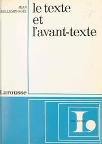 Jean Bellemin-Noël et Jean-Paul Caput - Le texte et l'avant-texte - Les brouillons d'un poème de Milosz.