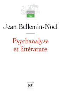 Jean Bellemin-Noël - Psychanalyse et littérature.
