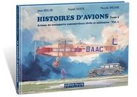 Jean Bellis et Franck Coste - Histoires d'avions - Tome 3, Avions de transports commerciaux civils et militaires, Volume 1.