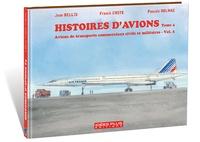 Jean Bellis et Franck Coste - Histoires d'avions - Tome 4, Avions de transports commerciaux civils et militaires, Volume 2.