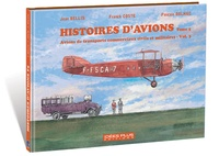 Jean Bellis et Franck Coste - Histoires d'avions - Tome 5, Avions de transports commerciaux civils et militaires, volume 3.