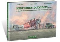 Jean Bellis et Franck Coste - Histoires d'avions - Tome 6, Avions de transports commerciaux civils et militaires, Volume 4.