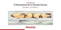 Jean Bellis et Jean Molveau - L'aérostation de la Grande Guerre.