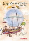 Jean Bellis et Jean Molveau - L'âge d'or des Ballons - 1783-1914.