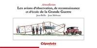 Jean Bellis et Jean Molveau - Les avions d'observation, de reconnaissance et d'école de la Grande Guerre.