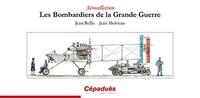 Jean Bellis et Jean Molveau - Les bombardiers de la Grande Guerre.