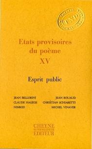 Jean Bellorini et Claude Hagège - Etats provisoires du poème - Volume XV, Esprit public.