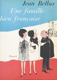 Jean Bellus - Une famille bien française.