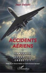 Jean Belotti - Accidents aériens - Contexte, sécurité, enquêtes.