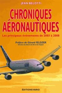 Jean Belotti - Chroniques aéronautiques - Tome 2, Les principaux événements de 2003 à 2008.