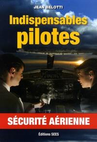 Jean Belotti - Indispensables pilotes - Sécurité aérienne.