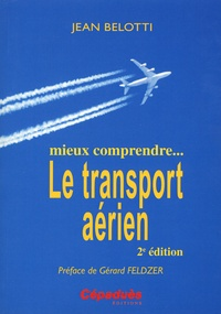 Jean Belotti - Mieux comprendre... le transport aerien.
