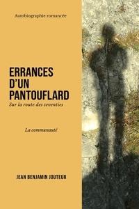 Jean benjamin Jouteur - Errances d'un pantouflard 1 : Errances d'un pantouflard - La communauté.