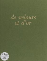 Jean Bennet et Yolande Gazet - De velours et d'or - Un patrimoine bourbonnais méconnu : bannières et drapeaux des sociétés de secours mutuels de l'Allier, 19e-20e siècles.
