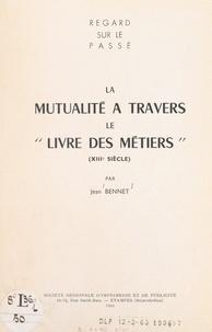 """Jean Bennet - La mutualité à travers le """"Livre des métiers"""" (XIIIe siècle)."""
