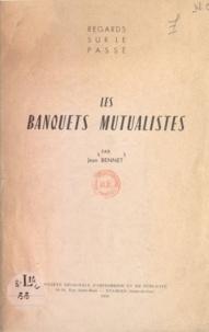 Jean Bennet - Les banquets mutualistes.