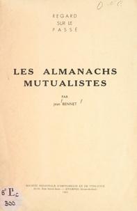 Jean Bennet - Regard sur le passé : les almanachs mutualistes.