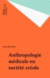 Jean Benoist - Anthropologie médicale en société créole.