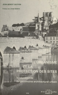 Jean-Benoit Bleyon - L'urbanisme et la protection des sites.