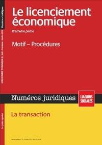 Jean-Benoît Cottin et Jean-Michel Mir - Licenciement économique - Première partie - Octbore 2014 - Motif - Procédures. La transaction..