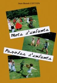 Jean-Benoît Cotton - Mots d'enfants, paroles d'enfants - Essai, témoignage.