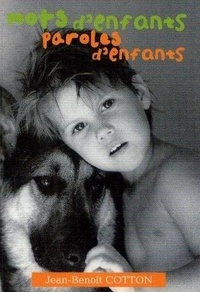 Jean-Benoît Cotton - Mots d'enfants Paroles d'enfants.