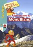 Jean-Benoît Durand - A la découverte du Mont Blanc.