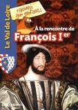 Jean-Benoît Durand - A la rencontre de François Ier.