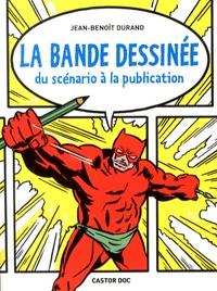Jean-Benoît Durand - La bande dessinée - Du scénario à la publication.
