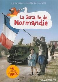 Jean-Benoît Durand et Elisabeth Durand-Colson - La bataille de Normandie.