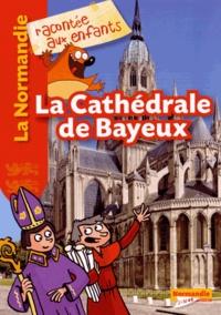 Jean-Benoît Durand - La cathédrale de Bayeux.
