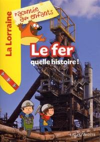Jean-Benoît Durand - Le fer, quelle histoire !.