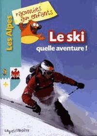 Jean-Benoît Durand - Le ski quelle aventure !.
