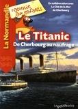 Jean-Benoît Durand et Nathalie Lescaille - Le Titanic - De Cherbourg au naufrage.