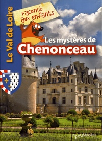 Jean-Benoît Durand - Les mystères de Chenonceau.