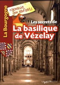 Jean-Benoît Durand - Les secrets de la basilique de Vézelay.
