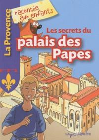 Jean-Benoît Durand - Les secrets du palais des Papes.