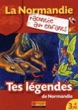 Jean-Benoît Durand et Nathalie Lescaille - Tes légendes de Normandie.