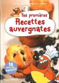 Jean-Benoît Durand et Nathalie Lescaille - Tes premières recettes auvergnates.
