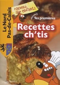 Jean-Benoît Durand - Tes premières recettes Ch'tis - Le Nord Pas-de-Calais, Volume 1.