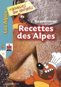 Jean-Benoît Durand - Tes premières recettes des Alpes.