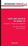 Jean-Benoît Eyméoud et Etienne Wasmer - Vers une société de mobilité - Les jeunes, l'emploi et le logement.